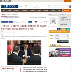 Tsipras: «J'ai pris la responsabilité de signer un accord auquel je ne crois pas»
