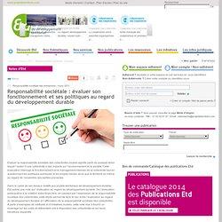 Responsabilité sociétale : évaluer son fonctionnement et ses politiques au regard du développement durable / Notes d'Etd / Nos publications