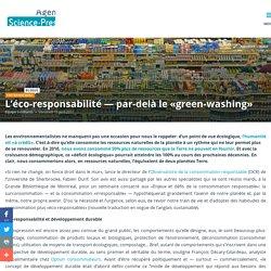 L'éco-responsabilité — par-delà le «green-washing»
