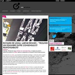 """Richard de Logu, Labfab Rennes : """"trouver un équilibre entre consensus et responsabilité"""" - - L'Hubservatoire, par Le hub agence"""
