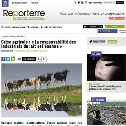 Crise agricole: «La responsabilité des industriels du lait est énorme»