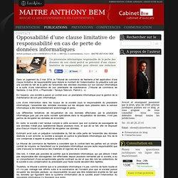 Opposabilité d'une clause limitative de responsabilité en cas de perte de données informatiques **Antoine**