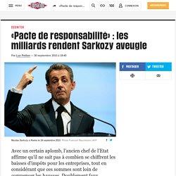«Pacte de responsabilité»: les milliards rendent Sarkozy aveugle