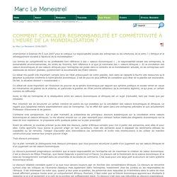 Comment concilier responsabilité et compétitivité à l'heure de la mondialisation? - Marc Le Menestrel