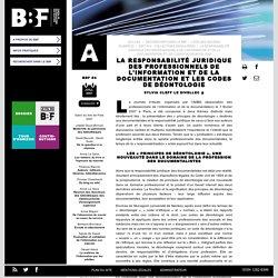 La responsabilité juridique des professionnels de l'information et de la documentation et les codes de déontologie