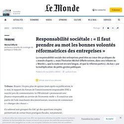 Responsabilité sociétale: «Il faut prendre au mot les bonnes volontés réformatrices des entreprises»