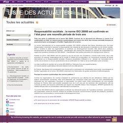 AFNOR 22/07/14 Responsabilité sociétale : la norme ISO 26000 est confirmée en l'état pour une nouvelle période de trois ans