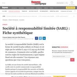 Société à responsabilité limitée (SARL) : Fiche synthétique