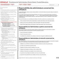 Responsabilités des administrateurs concernant les utilisateurs - Procédures de l'administrateur Oracle Solaris Trusted Extensions