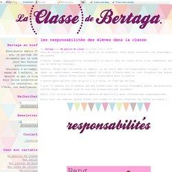 les responsabilités des élèves dans la classe - La Classe de Bertaga