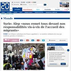Syrie: Alep «nous remet tous devant nos responsabilités vis-à-vis de l'accueil des migrants»