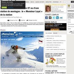 Responsable animation d'un OT ou d'une station de montagne : le « Monsieur Loyal » de la station