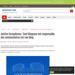Justice Européenne : Tout blogueur est responsable des commentaires sur son blog