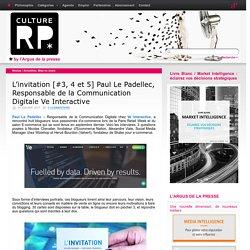 L'invitation [#3, 4 et 5] Paul Le Padellec, Responsable de la Communication Digitale Ve Interactive