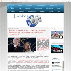 Fawkes News: Réseau pédophile? Le responsable de campagne d'Hillary Clinton communique par mail dans un langage codé