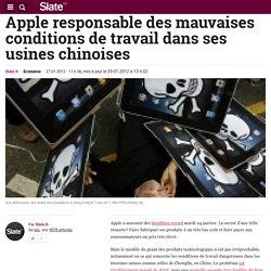 Apple responsable des mauvaises conditions de travail dans ses usines chinoises