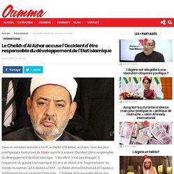 Le Cheikh d'Al Azhar accuse l'Occident d'être responsable du développement de l'Etat islamique