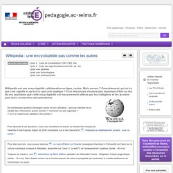 Internet Responsable - Se documenter, publier - secondaire - Wikipedia : une encyclopédie pas comme les autres