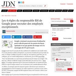 Les 4 règles du responsable RH de Google pour recruter des employés exceptionnels