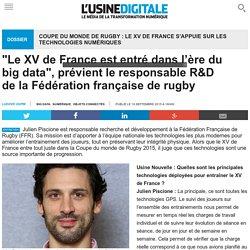 """""""Le XV de France est entré dans l'ère du big data"""", prévient le responsable R&D de la Fédération française de rugby"""