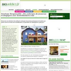 Tourisme Responsable : des auberges de jeunesse écologiques avec hostelbookers.com