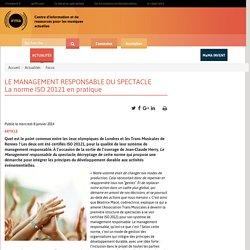 LE MANAGEMENT RESPONSABLE DU SPECTACLE La norme ISO 20121 en pratique