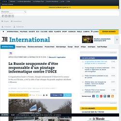 La Russie soupçonnée d'être responsable d'un piratage informatique contre l'OSCE