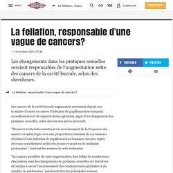 La fellation, responsable d'une vague de cancers? - Lib?ration