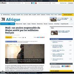 Un ancien responsable du Mujao arrêté par les militaires français