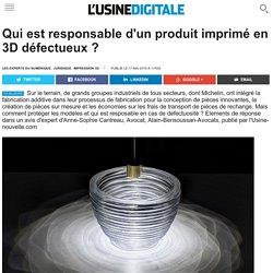 Qui est responsable d'un produit imprimé en 3D défectueux ?