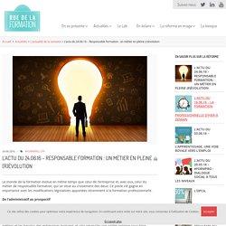 L'actu du 24.06.16 - Responsable formation un métier en pleine (r)évolution - ruedelaformation.org