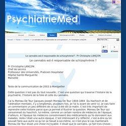 Le cannabis est-il responsable de schizophrénie? - Pr Christophe LANÇON