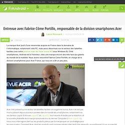 Entrevue avec Fabrice Côme Portillo, responsable de la division smartphones Acer