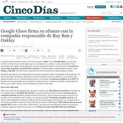 Google Glass firma su alianza con la compañía responsable de Ray Ban y Oakley