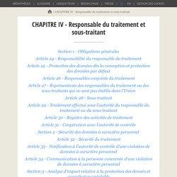 CHAPITRE IV - Responsable du traitement et sous-traitant