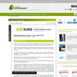 Responsable Service Clients - sect. Déchets H/F Suez Recyclage et Valorisation - Offre d'emploi Collecte des déchets, Qualité, SMQ, Commercial, vente