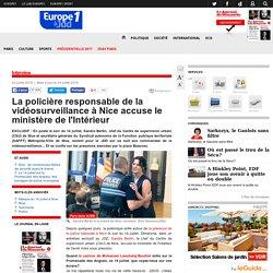 La policière responsable de la vidéosurveillance à Nice accuse le ministère de l'Intérieur