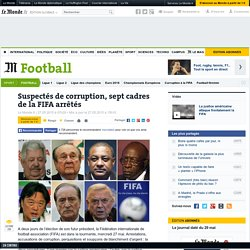Football : plusieurs hauts responsables de la FIFA visés par une vaste opération anticorruption
