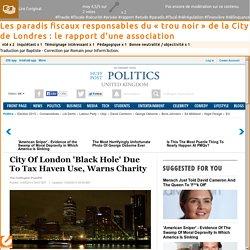 Les paradis fiscaux responsables du « trou noir » de la City de Londres : le rapport d'une association