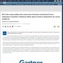 90 % des responsables des ressources humaines autoriseront leurs employés à travailler à distance même après la mise à disposition du vaccin COVID-19, d'après une enquête de Gartner