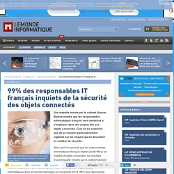 99% des responsables IT français inquiets de la sécurité des objets connectés