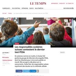 Les responsables scolaires suisses contestent le dernier test PISA - Le Temps