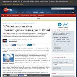 60% des responsables informatiques stressés par le Cloud