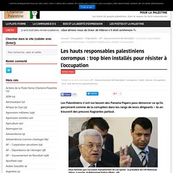 Les hauts responsables palestiniens corrompus : trop bien installés pour résister à l'occupation – Pour la Palestine