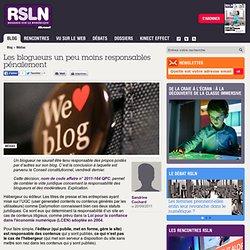 REGARDS SUR LE NUMERIQUE: Blog - Les blogueurs un peu moins responsables pénalement RSLNmag est édité par Microsoft et se consacre à l'analyse et au décryptage du monde numérique..