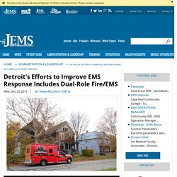 Detroit's Efforts to Improve EMS Response Includes Dual-Role Fire/EMS - Journal of Emergency Medical Services
