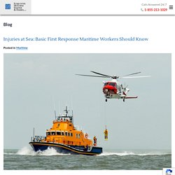 Injuries at Sea: Basic First Response Maritime Workers Should Know