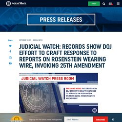 Records Show DOJ Effort to Craft Response to Reports on Rosenstein Wearing Wire, Invoking 25th Amendment
