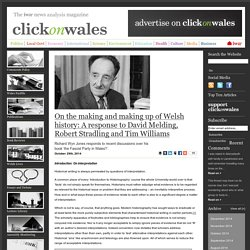 On the making and making up of Welsh history: A response to David Melding, Robert Stradling and Tim Williams