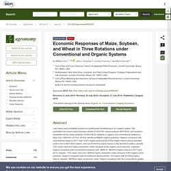AGRONOMY 02/08/19 Economic Responses of Maize, Soybean, and Wheat in Three Rotations under Conventional and Organic Systems